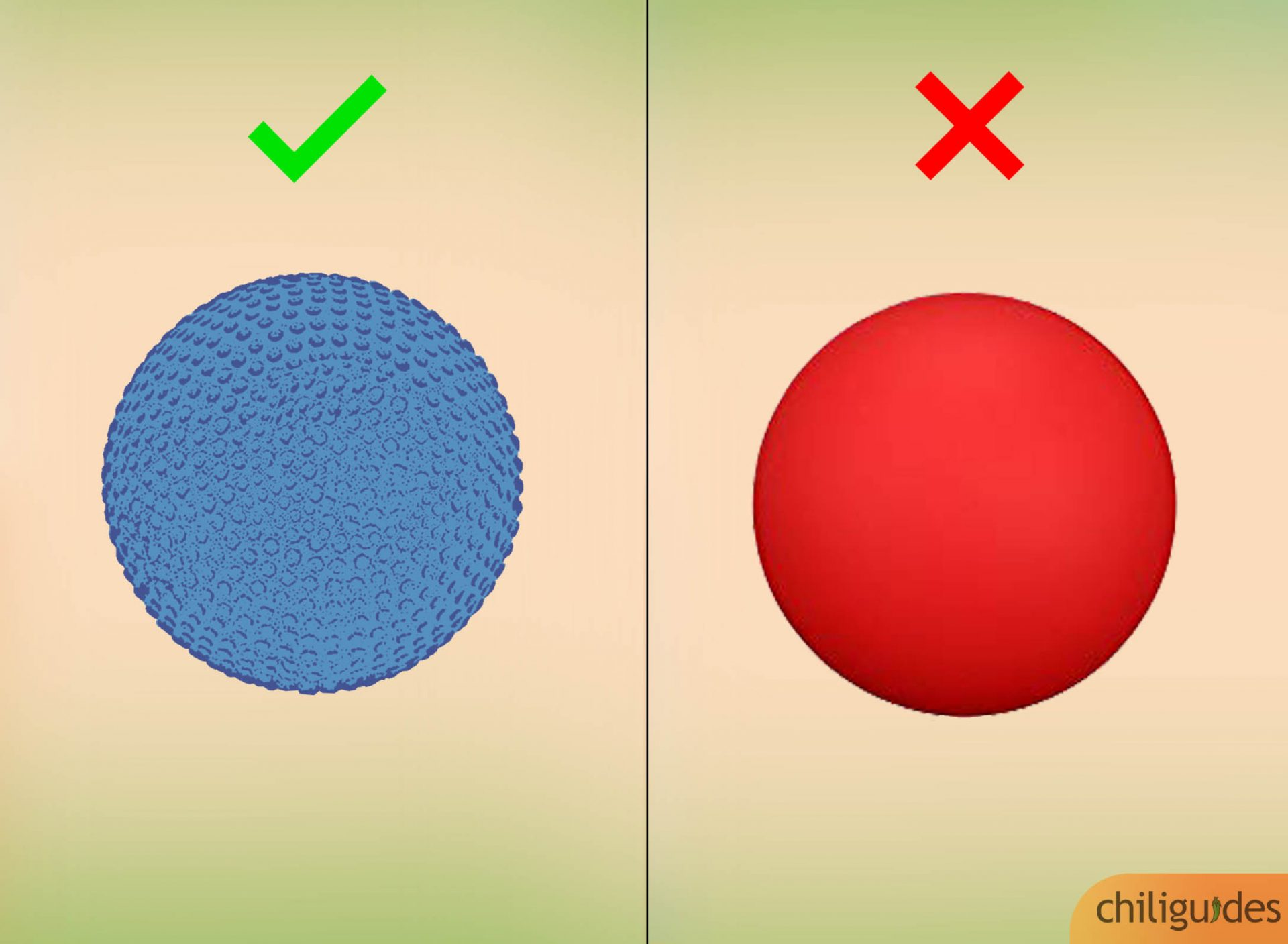The ball should not be too light or smooth.